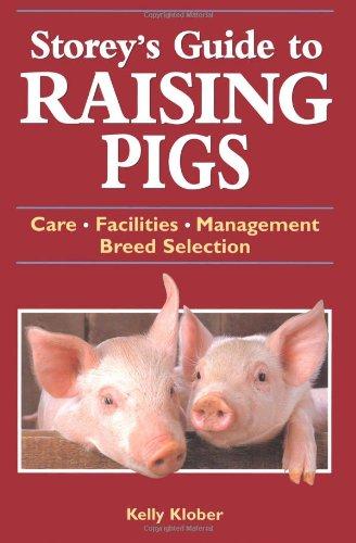 Storey's Guide to Raising Pigs: Care, Facilities,: Klober, Kelly