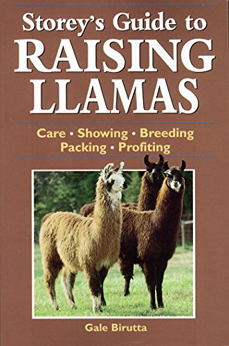 9781580173285: Storey's Guide to Raising Llamas: Care, Showing, Breeding, Packing, Profiting