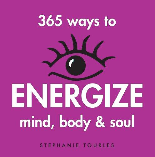 9781580173315: 365 Ways to Energize Mind, Body & Soul