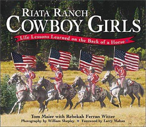 Riata Ranch Cowboy Girls : Grit and: Rebekah Ferran Witter;