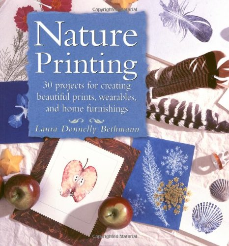 9781580173766: Nature Printing: 30 Projects for Creating Beautiful Prints, Wearables, and Home Furnishings