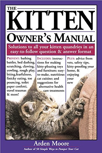 9781580173872: The Kitten Owner's Manual: Solutions to All Your Kitten Quandries in an Easy-To-Follow Question and Answer Format