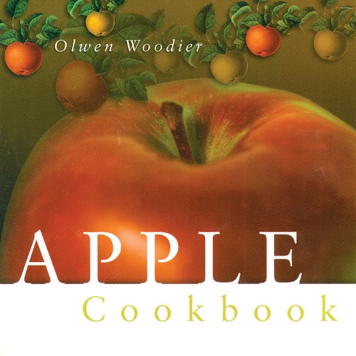 Apple Cookbook 9781580173896 Apple Cookbook features 140 recipes, sweet and savory, easy and delicious, featuring America's favorite fruit in dishes perfect for ever
