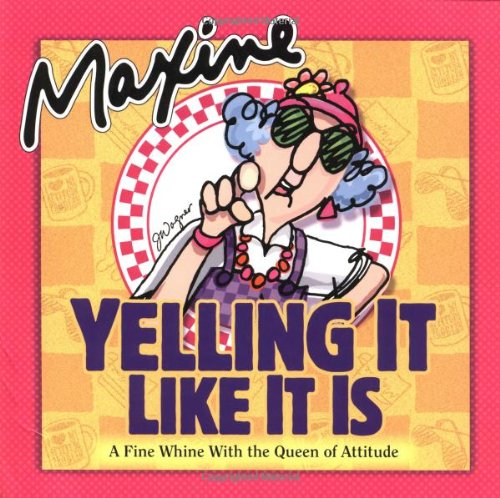 9781580173919: Maxine Yelling It Like It Is: A Fine Whine with the Queen of Attitude