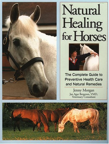 9781580174022: Natural Healing for Horses: The Complete Guide to Preventative Health Care and Natural Remedies