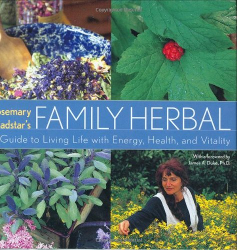Rosemary Gladstar's Family Herbal: A Guide to Living Life with Energy, Health, and Vitality (1580174256) by Rosemary Gladstar