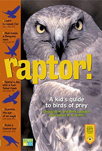 Raptor! A Kid's Guide to Birds of: Christyna M. Laubach,