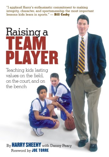 Raising a Team Player: Teaching Kids Lasting Values on the Field, on the Court and on the Bench (1580174477) by Peary, Danny; Sheehy, Harry; Torre, Joe