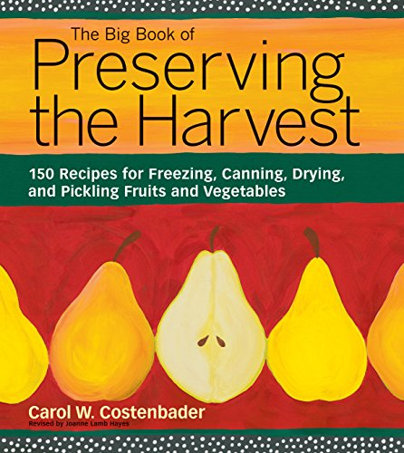 The Big Book of Preserving the Harvest: Carol W. Costenbader