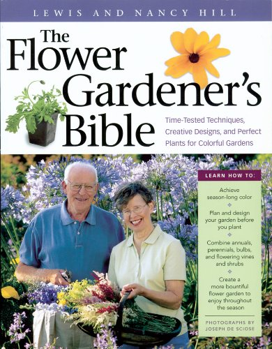 9781580174633: The Flower Gardener's Bible: Time-Tested Techniques, Creative Designs, and Perfect Plants for Colorful Gardens