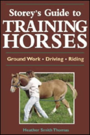 9781580174671: Storeys Guide to Training Horses