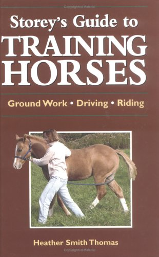 Storey's Guide to Training Horses : Ground: Heather Smith Thomas