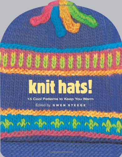 9781580174824: Knit Hats!: 15 Cool Patterns to Keep You Warm