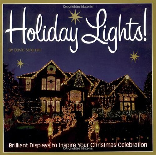 9781580175081: Holiday Lights!: Brilliant displays to inspire your Christmas celebration