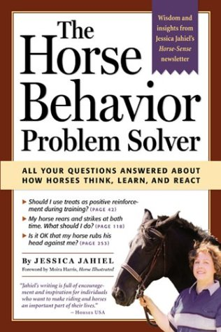 9781580175258: The Horse Behavior Problem Solver: Your Questions Answered about How Horses Think, Learn and React