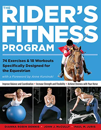 9781580175425: The Rider's Fitness Program: 74 Exercises & 18 Workouts Specifically Designed for the Equestrian