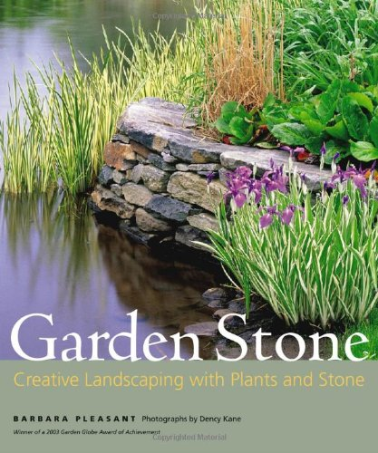 Garden Stone: Creative Landscaping with Plants and: Pleasant, Barbara