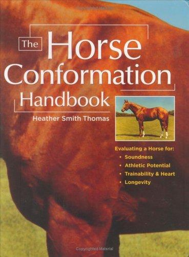 The Horse Conformation Handbook: Thomas, Heather Smith