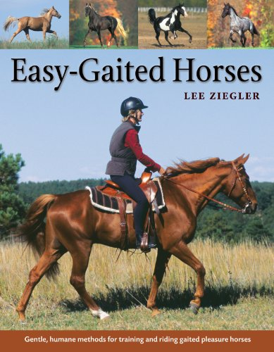 Easy-Gaited Horses: Gentle, humane methods for training and riding gaited pleasure horses: Lee ...
