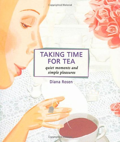 9781580175654: Taking Time for Tea: 15 Seasonal Tea Parties to Soothe the Soul and Celebrate the Spirit (Self-Indulgence Series)