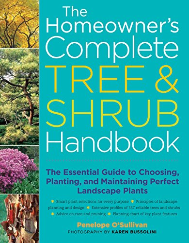 9781580175715: The Homeowner's Complete Tree & Shrub Handbook: The Essential Guide to Choosing, Planting, and Maintaining Perfect Landscape Plants