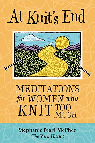 9781580175890: At Knit's End: Meditations for Women Who Knit Too Much
