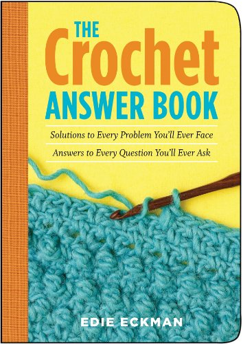 9781580175982: The Crochet Answer Book: Solutions to Every Problem You'll Ever Face; Answers to Every Question You'll Ever Ask (Answer Book (Storey))