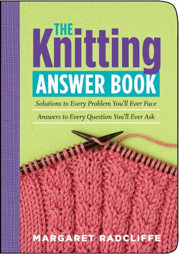 9781580175999: The Knitting Answer Book: Solutions to Every Problem You'll Ever Face; Answers to Every Question You'll Ever Ask