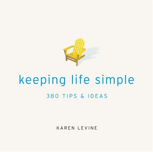 Keeping Life Simple: 380 Tips & Ideas (1580176003) by Karen Levine