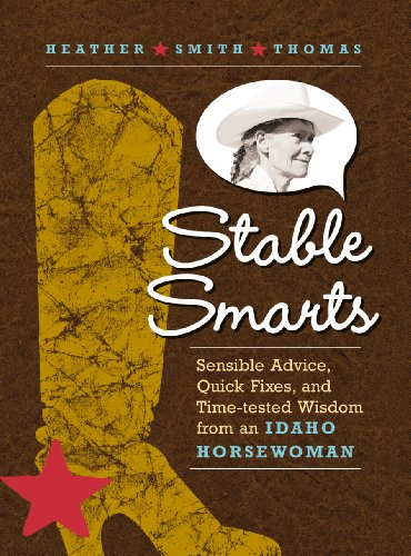Stable Smarts: Sensible Advice, Quick Fixes, and: Thomas, Heather Smith