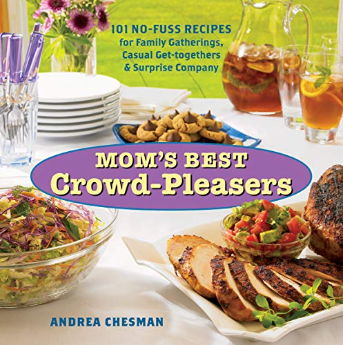 9781580176293: Mom's Best Crowd-Pleasers: 101 No-Fuss Recipes for Family Gatherings, Casual Get-togethers & Surprise Company