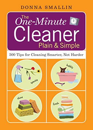 9781580176590: The One-Minute Cleaner Plain & Simple: 500 Tips for Cleaning Smarter, Not Harder