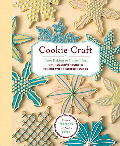 9781580176941: Cookie Craft: From Baking to Luster Dust, Designs and Techniques for Creative Cookie Occasions