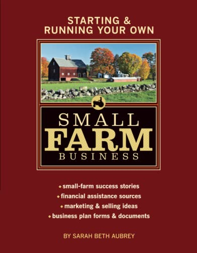 9781580176972: Starting & Running Your Own Small Farm Business: Small-Farm Success Stories * Financial Assistance Sources * Marketing & Selling Ideas * Business Plan Forms & Documents