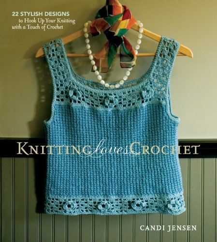 9781580178426: Knitting Loves Crochet: 22 Stylish Designs to Hook Up Your Knitting with a Touch of Crochet