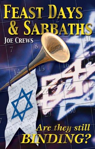 Feast Days and Sabbaths: Joe Crews