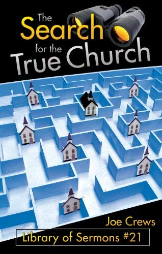 The Search for the True Church (Library: Joe Crews