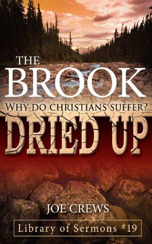 The Brook Dried Up: Why Do Christians: Joe Crews