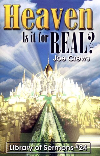 Heaven: Is It for Real? (Library of: Crews, Joe