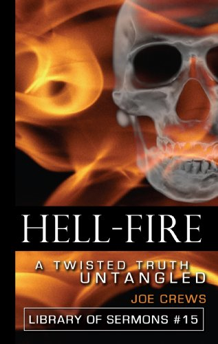 Hell Fire: A Twisted Truth Untangled (Paperback): Joe Crews