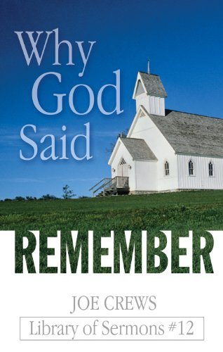 Why God Said Remember (Library of Sermons,: Joe Crews