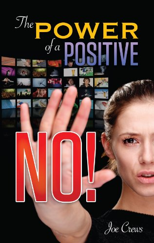 The Power of a Positive No!: Joe Crews