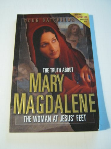 Truth About Mary Magdalene: The Woman at Jesus' Feet (1580192106) by Batchelor, Dout