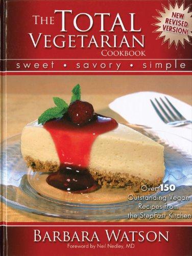 The Total Vegetarian Cookbook: Sweet - Savory - Simple (9781580193801) by Barbara Watson