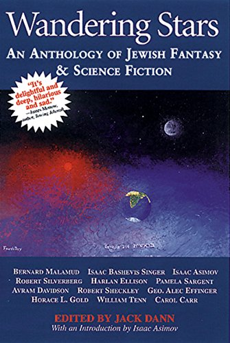 Wandering Stars: An Anthology of Jewish Fantasy and Science Fiction (1580230059) by Jack Dann