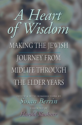 9781580230513: A Heart of Wisdom: Making the Jewish Journey from Midlife through the Elder Years