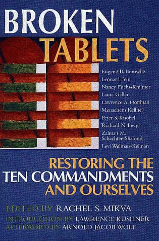 Broken Tablets: Restoring the Ten Commandments and: Kushner, Lawrence, Wolf,