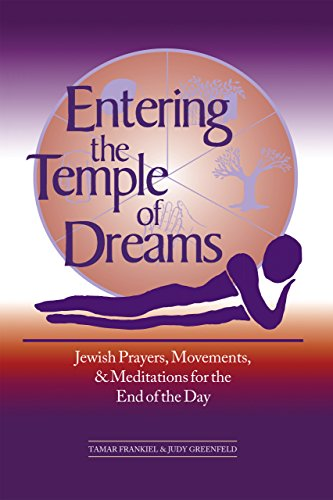 9781580230797: Entering the Temple of Dreams: Jewish Prayers, Movements, and Meditations for the End of the Day
