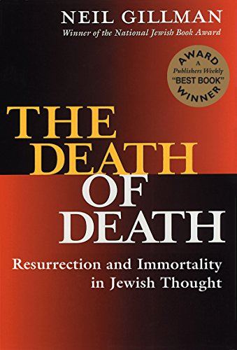 9781580230810: The Death of Death (Resurrection and Immortality in Jewish Thought)