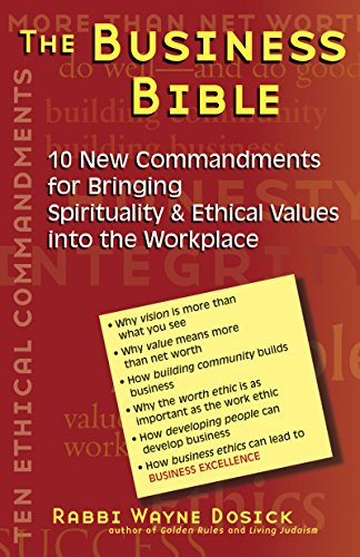 The Business Bible: 10 New Commandments for Bringing Spirituality & Ethical Values Into the Workp...